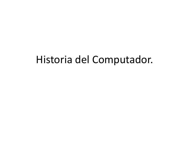 Historia del Computador.