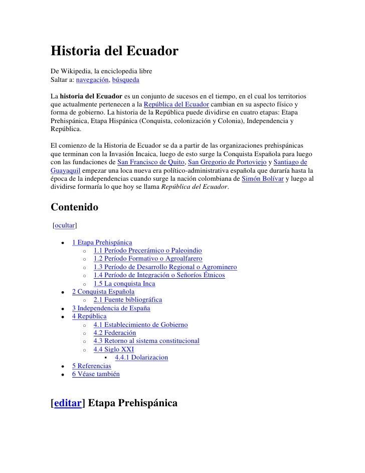 Historia del EcuadorDe Wikipedia, la enciclopedia libreSaltar a: navegación, búsquedaLa historia del Ecuador es un conjunt...