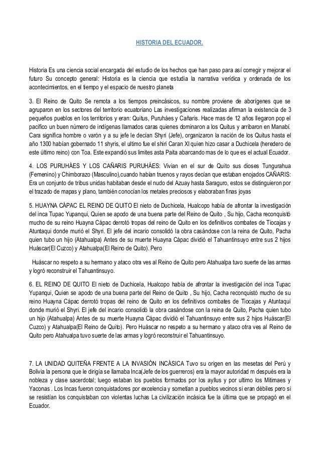 HISTORIA DEL ECUADOR. Historia Es una ciencia social encargada del estudio de los hechos que han paso para así corregir y ...