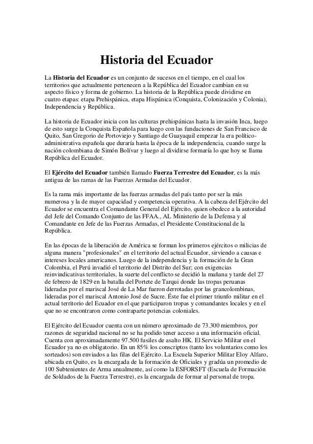 Historia del Ecuador La Historia del Ecuador es un conjunto de sucesos en el tiempo, en el cual los territorios que actual...