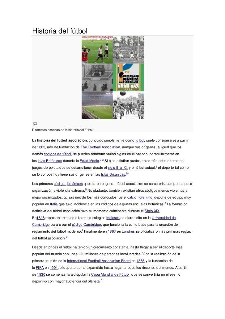 Historia del fútbolDiferentes escenas de la historia del fútbol.La historia del fútbol asociación, conocido simplemente co...