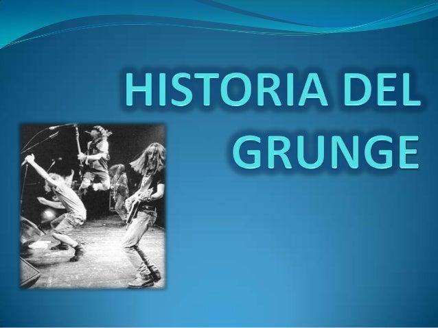  grunge, en ocasiones conocido como sonido de Seattle, es un subgénero del música rock derivado del indie rock y el rock ...