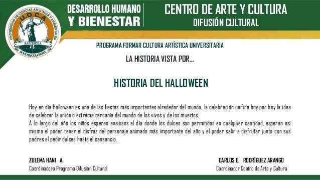 CENTRO DE ARTE Y CULTURA DIFUSIÓN CULTURAL PROGRAMA FORMAR CULTURA ARTÍSTICA UNIVERSITARIA LA HISTORIA VISTA POR… HISTORIA...