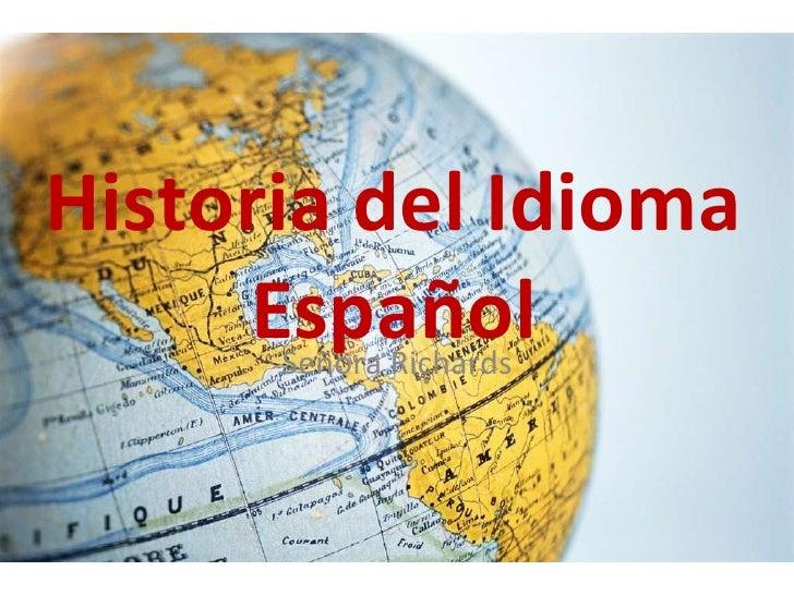 Historia del Idioma Español Señora Richards