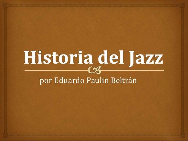 por Eduardo Paulin Beltrán