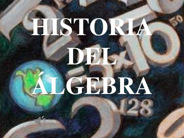 HISTORIA   DELÁLGEBRA