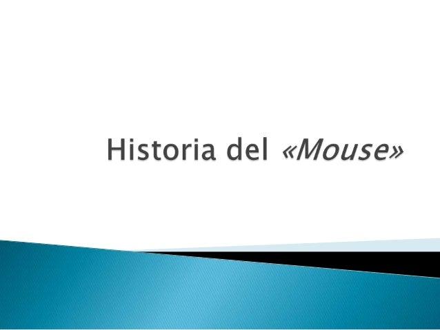 •  •  Desde la década de los 60 hasta la actualidad, el mouse o ratón pasó de ser una caja pesada hecha de madera, a un ac...