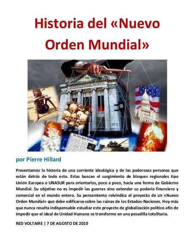 Historia del «Nuevo Orden Mundial»  por Pierre Hillard Presentamos la historia de una corriente ideológica y de las podero...