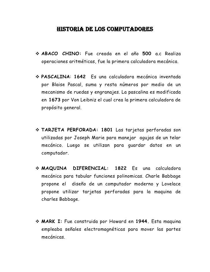 HISTORIA DE LOS COMPUTADORES    ABACO CHINO: Fue creada en el año 500 a.c Realiza   operaciones aritméticas, fue la prime...