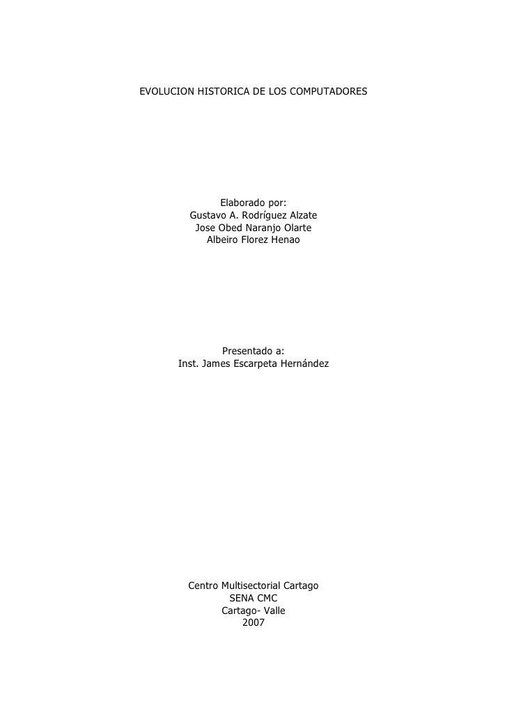 EVOLUCION HISTORICA DE LOS COMPUTADORES                   Elaborado por:         Gustavo A. Rodríguez Alzate          Jose...
