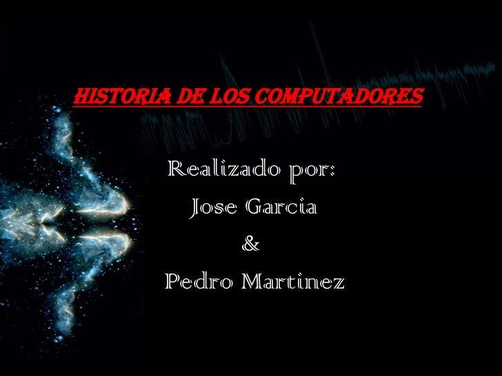 Historia de los computadores jose & pedro.j