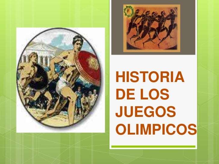 HISTORIADE LOSJUEGOSOLIMPICOS