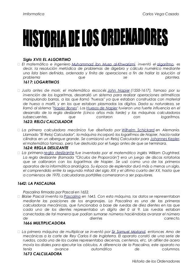 Imformatica  Carlos Vega Casado  Siglo XVII: EL ALGORITMO  El matemático e ingeniero Muhammad ibn Musa al-Khwarizmi, inve...