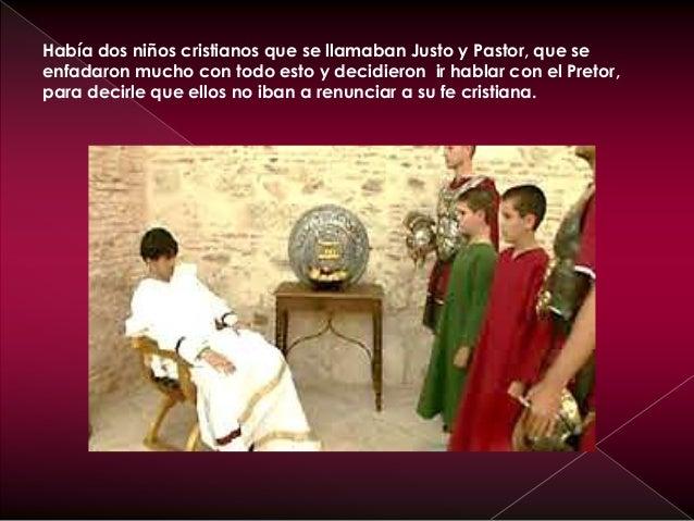 Justo y Pastor sabían a lo que se exponían , pero estaban dispuestos a soportar toda clase de sufrimientos por amor a Jesu...