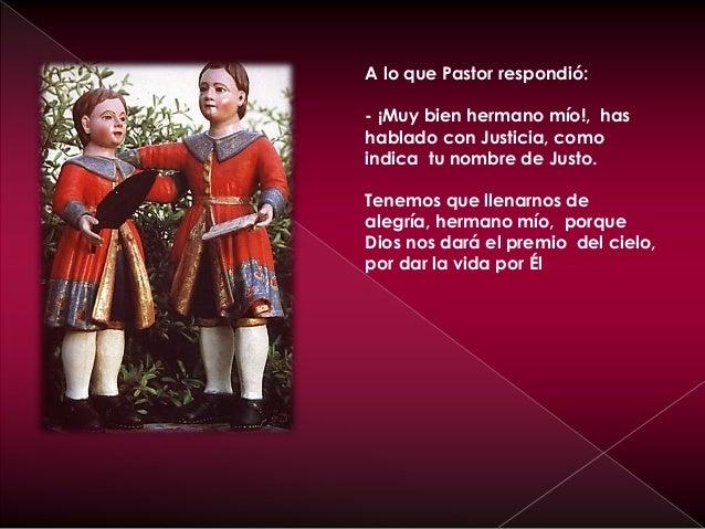 Los soldados romanos escucharon lo que se decían los dos niños y fueron a contárselo a Daciano. El Procurador Daciano, ent...
