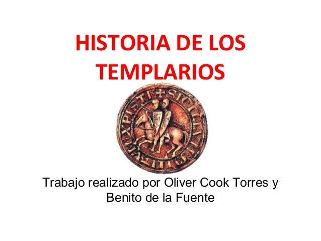 HISTORIA DE LOSTEMPLARIOSTrabajo realizado por Oliver Cook Torres yBenito de la Fuente