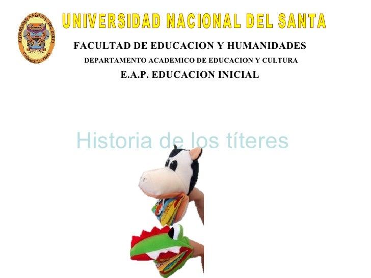 FACULTAD DE EDUCACION Y HUMANIDADES DEPARTAMENTO ACADEMICO DE EDUCACION Y CULTURA        E.A.P. EDUCACION INICIALHistoria ...