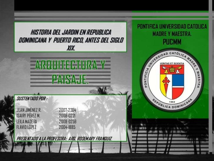 HISTORIA DEL JARDIN EN REPUBLICA DOMINICANA Y  PUERTO RICO, ANTES DEL SIGLO XIX.