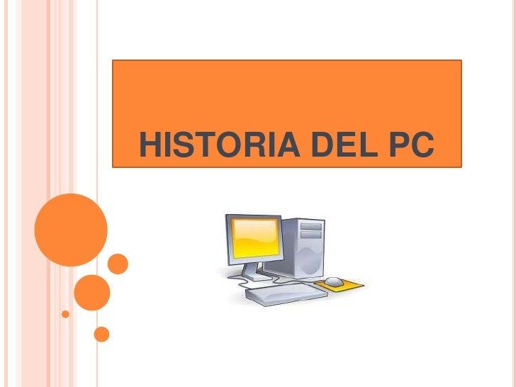 HISTORIA DEL PC<br />