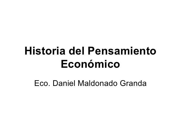 Historia del Pensamiento Económico Eco. Daniel Maldonado Granda