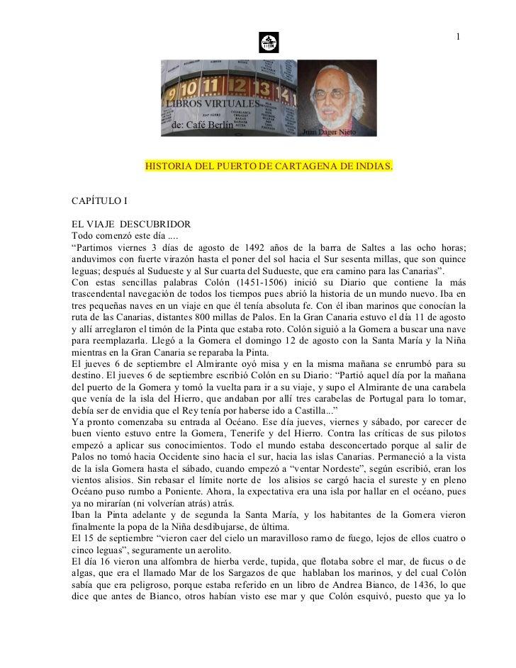 """1                  HISTORIA DEL PUERTO DE CARTAGENA DE INDIAS.CAPÍTULO IEL VIAJE DESCUBRIDORTodo comenzó este día ....""""Par..."""