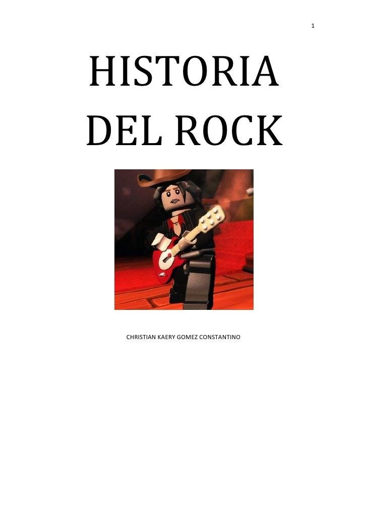 1     HISTORIA DEL ROCK     CHRISTIAN KAERY GOMEZ CONSTANTINO