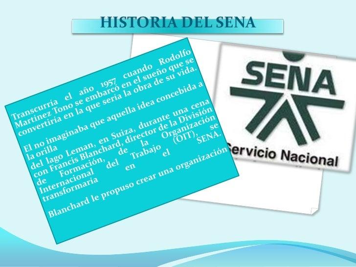 HISTORIA DEL SENA <br />Transcurría el año 1957 cuando Rodolfo Martínez Tono se embarcó en el sueño que se convertiría en ...