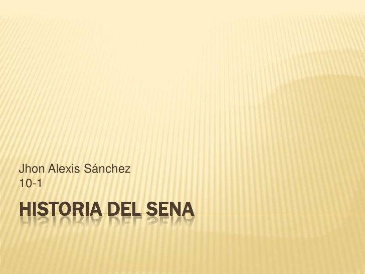 Jhon Alexis Sánchez10-1HISTORIA DEL SENA