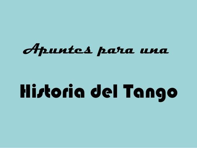 Apuntes para una  Historia del Tango