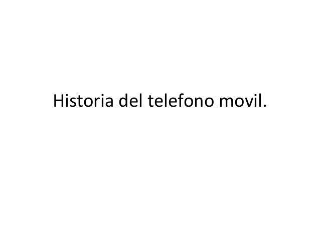 Historia del telefono movil.