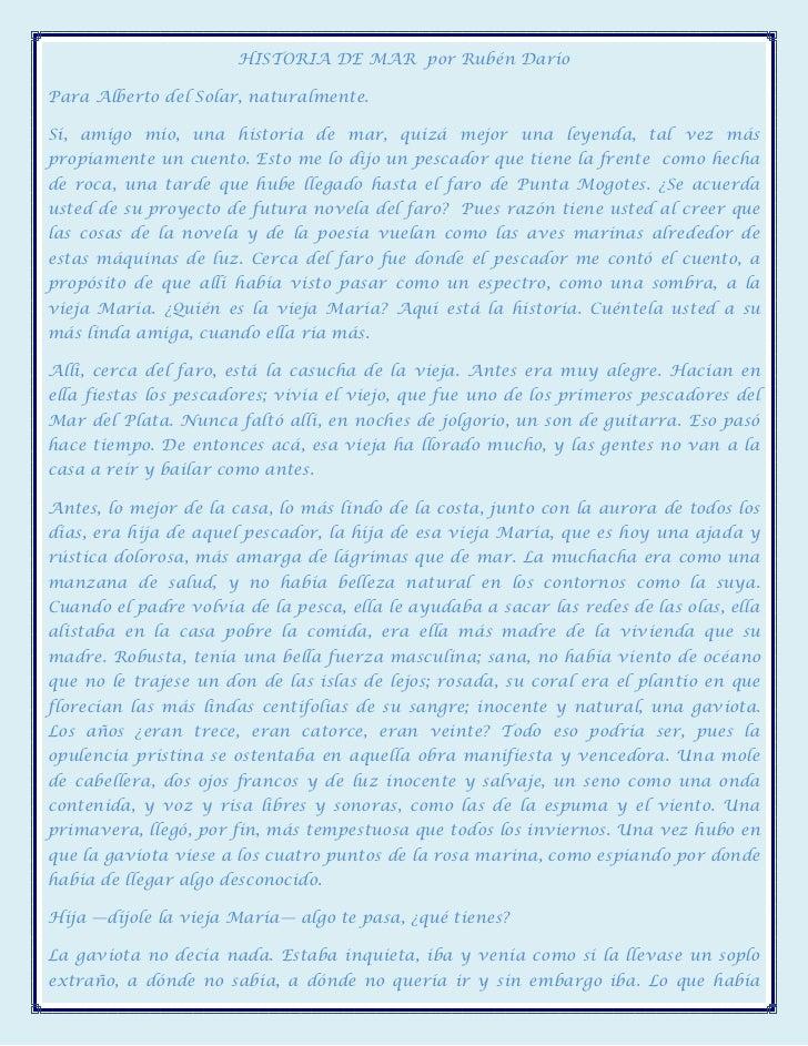 HISTORIA DE MAR por Rubén DaríoPara Alberto del Solar, naturalmente.Sí, amigo mío, una historia de mar, quizá mejor una le...