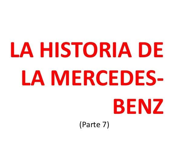 LA HISTORIA DE  LA MERCEDES-BENZ  (Parte 7)