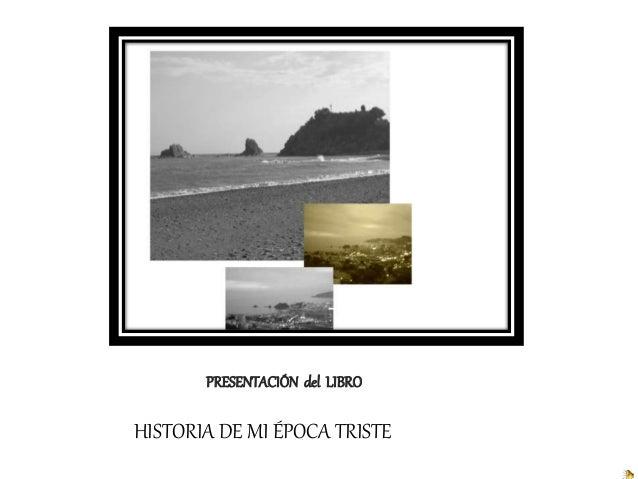 PRESENTACIÓN del LIBRO HISTORIA DE MI ÉPOCA TRISTE