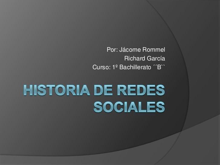 Por: Jácome Rommel           Richard GarcíaCurso: 1º Bachillerato ´´B``