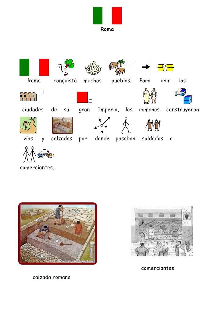 Roma  Roma       conquistó    muchos        pueblos.   Para      unir   lasciudades     de   su     gran    Imperio,    lo...