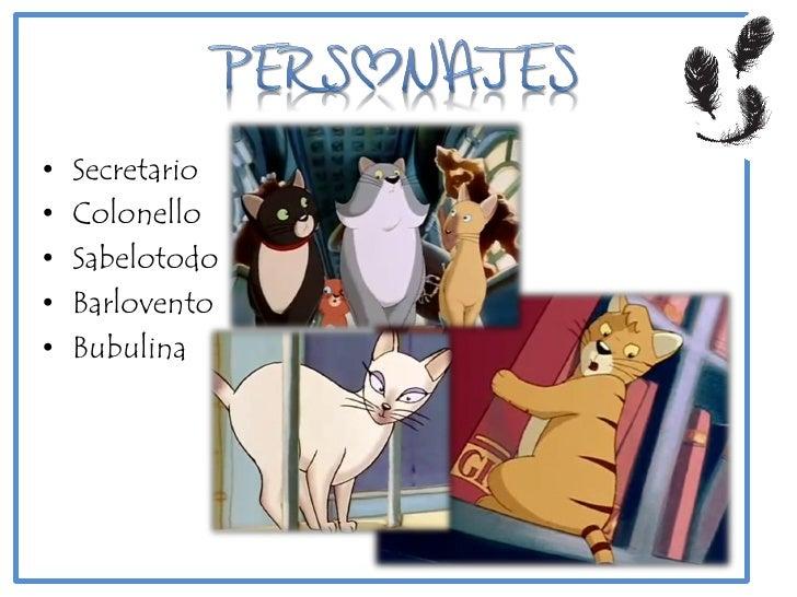 • Gatos facinerosos• Jefe ratón• Matías