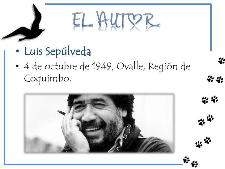 • Es un escritor chileno, autor de cuentos y novelas• Entre las que se destaca Un viejo que leía nove...