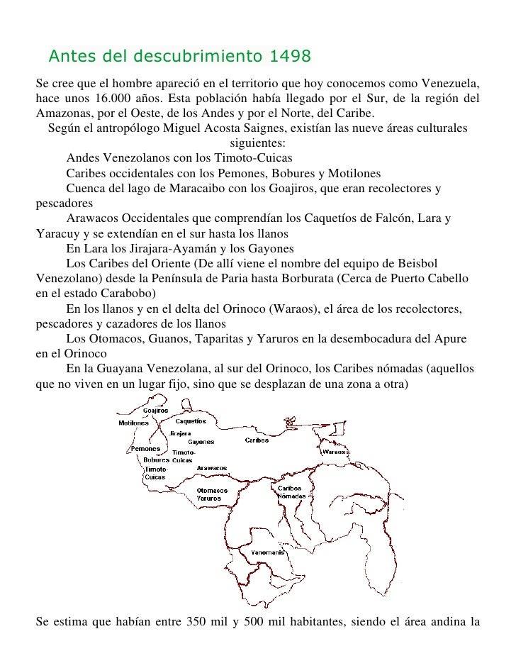Antes del descubrimiento 1498    Se cree que el hombre apareció en el territorio que hoy conocemos como Venezuela,    hace...