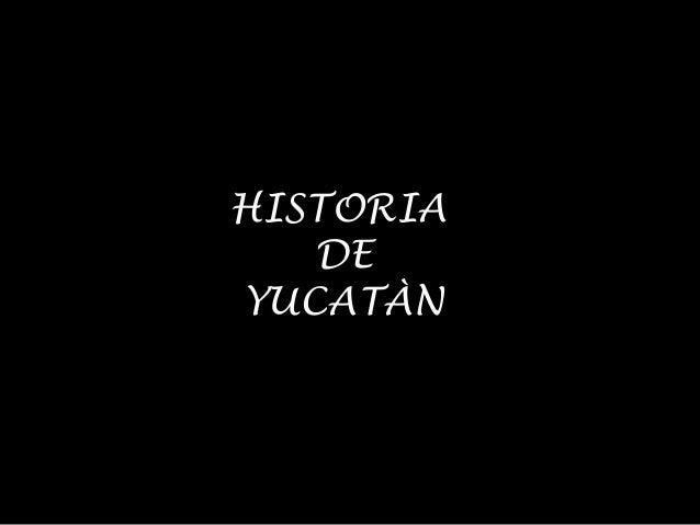 HISTORIA DE YUCATÀN