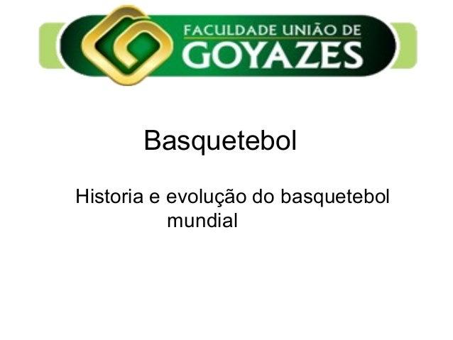 Basquetebol Historia e evolução do basquetebol mundial