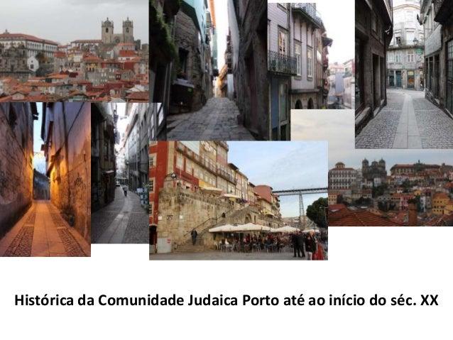 Histórica da Comunidade Judaica Porto até ao início do séc. XX