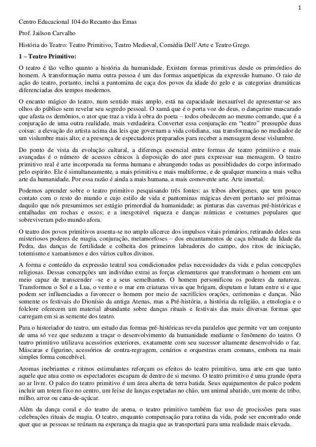 1  Centro Educacional 104 do Recanto das Emas Prof. Jailson Carvalho História do Teatro: Teatro Primitivo, Teatro Medieval...