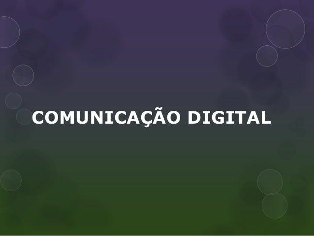 Apresentação Comunicação Digital PP