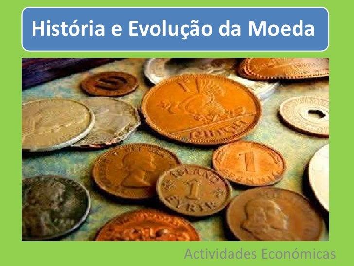 Historia e evolução da moeda