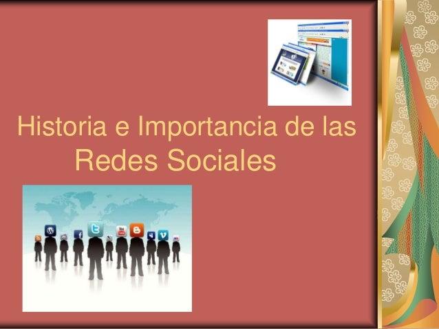 Historia e importancia de las redes sociales