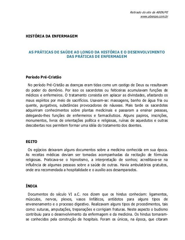 Retirado do site da ABEN/PE www.abenpe.com.br HISTÓRIA DA ENFERMAGEM AS PRÁTICAS DE SAÚDE AO LONGO DA HISTÓRIA E O DESENVO...