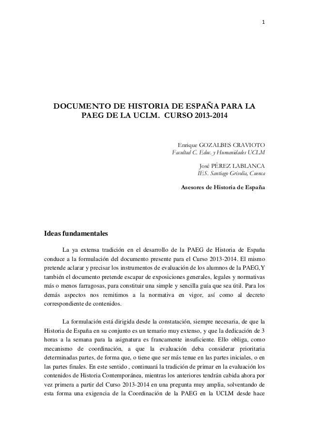 1 DOCUMENTO DE HISTORIA DE ESPAÑA PARA LA PAEG DE LA UCLM. CURSO 2013-2014 Enrique GOZALBES CRAVIOTO Facultad C. Educ. y H...