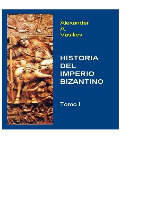 Alexander A. Vasiliev  Historia del Imperio Bizantino  2