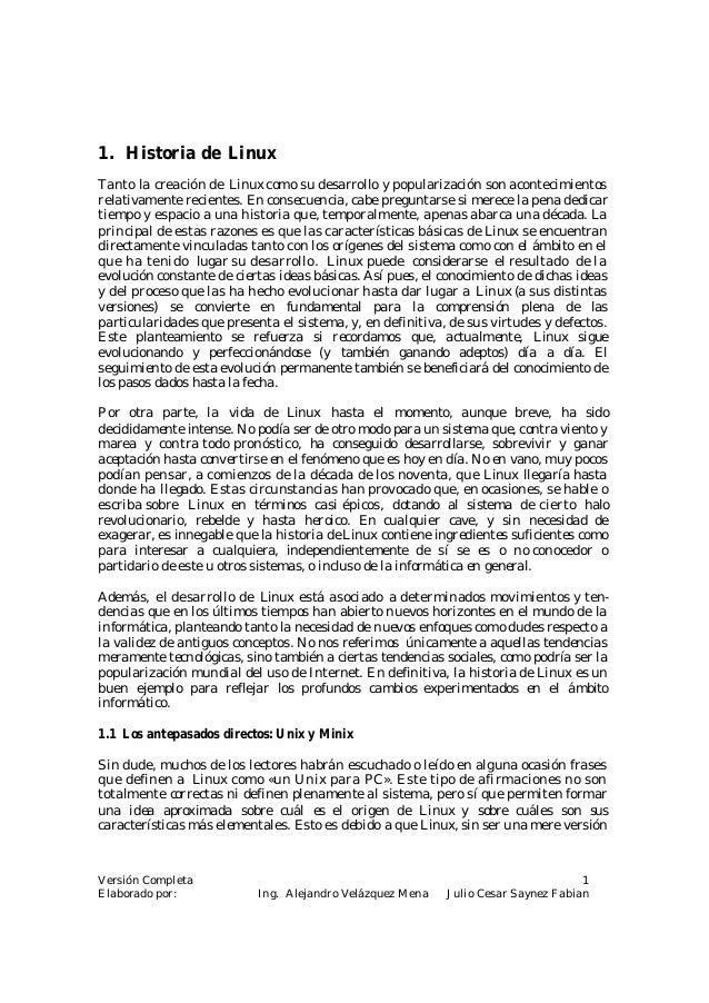 1. Historia de LinuxTanto la creación de Linux como su desarrollo y popularización son acontecimientosrelativamente recien...
