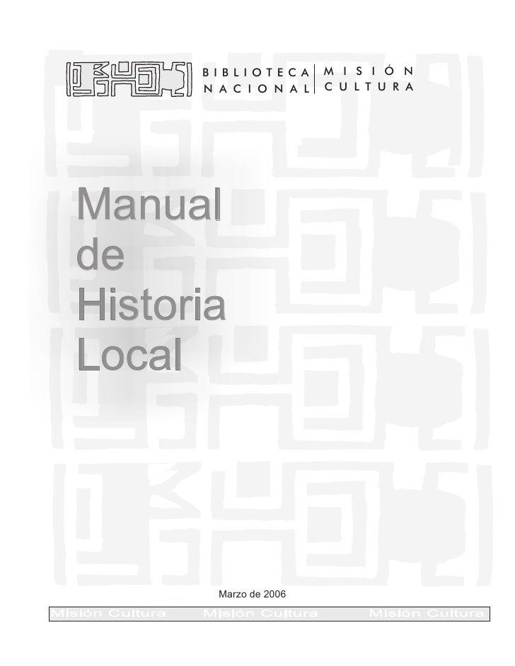 B I B L I OT E C A   M I S I Ó N                 N A C I O N A L      C U L T U R A   Manual   de   Historia   Local      ...